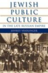 Jewish Public Culture in Late Imperial Russia