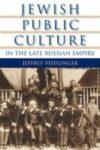 Jewish Public Culture in Late Imperial Russia